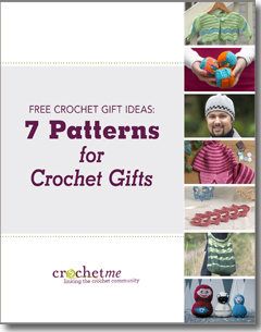 Free Crochet Ideas: 7 Patterns for Crochet Gifts